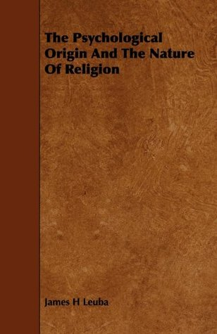 The Psychological Origin And The Nature Of Religion