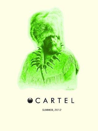Cartel II: Summer, 2012