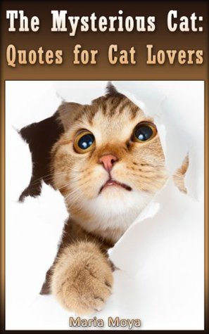 THE MYSTERIOUS CAT: Quotes for Cat Lovers