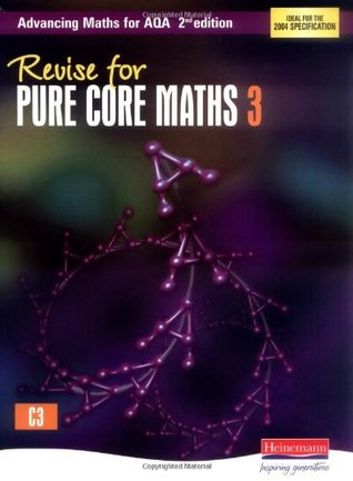 Revise for Advancing Maths for Aqa Pure Core Mathematics 3