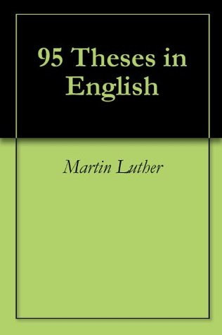 the 95 theses in english The original text of the 95 theses was written in latin, since that was the academic language of luther's day luther's theses were quickly translated into german, published in pamphlet form and spread throughout germany though english translations are readily available, many have found the.