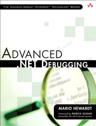 Advanced .NET Debugging (Addison-Wesley Microsoft Technology Series)