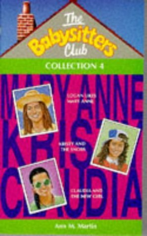 The Babysitters Club - Collection 4: Logan Likes Mary Anne; Kristy and the Snobs; Claudia and the New Girl