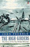 The High Girders: The Story of the Tay Bridge Disaster