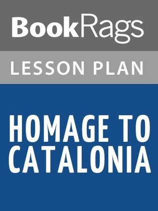 Homage to Catalonia by George Orwell Lesson Plans