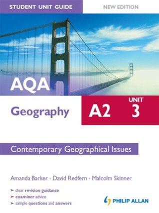 AQA A2 Geography Student Unit Guide (New Edition): Unit 3 Contemporary Geographical Issues