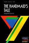 """York Notes on """"The Handmaid's Tale"""" by Margaret Atwood (York Notes)"""