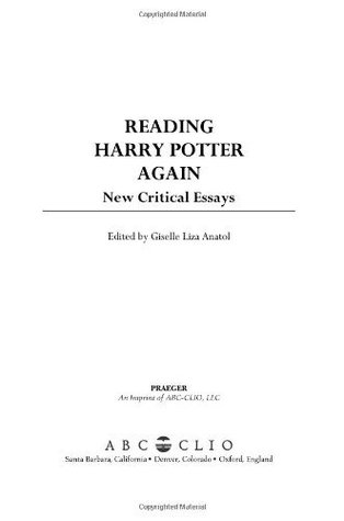 reading harry potter again new critical essays by giselle liza anatol