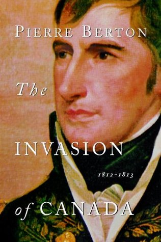 Ebook The Invasion of Canada: 1812-1813 by Pierre Berton DOC!