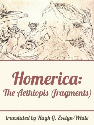 Homerica: The Aethiopis