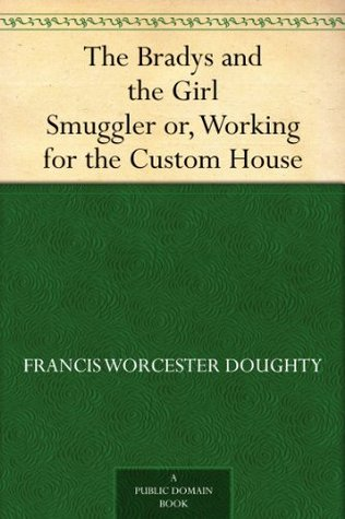 The Bradys and the Girl Smuggler or, Working for the Custom House