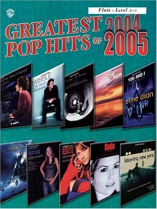 Greatest Pop Hits of 2004-2005: Flute Edition