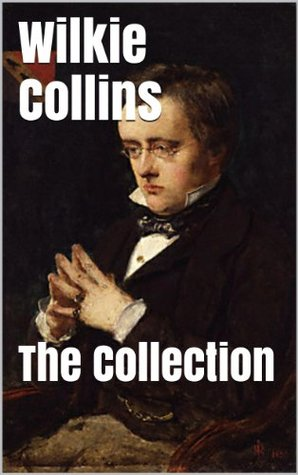 Wilkie Collins Collection - The Moonstone, No Name, The Woman In White and After Dark (Illustrated and Annotated + Audio Links)