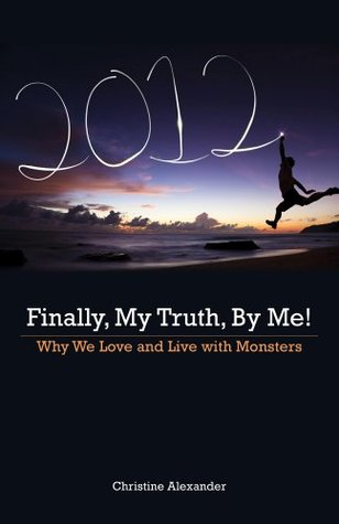Finally, My Truth, By Me!:  Why We Love and Live with Monsters