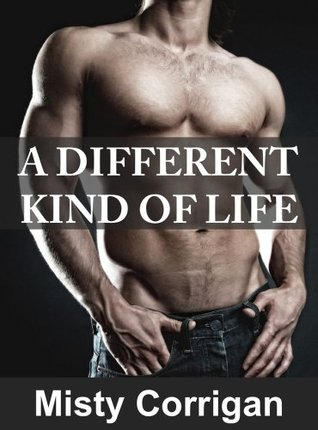 A Different Kind of Life (The Untapped Male Series)
