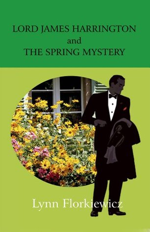 Lord James Harrington and the Spring Mystery (Lord James Harrington #2)