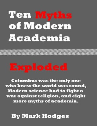 10 Myths of Modern Academia Exploded