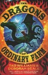 The Dragons of Ordinary Farm (Ordinary Farm Adventures, #1)