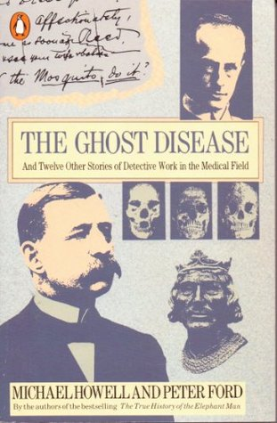 The Ghost Disease: And Twelve Other Stories Of Detective Work In The Medical Field