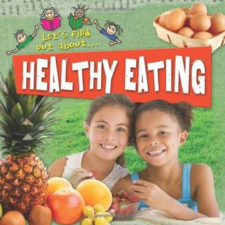 Let's Find Out About Healthy Eating