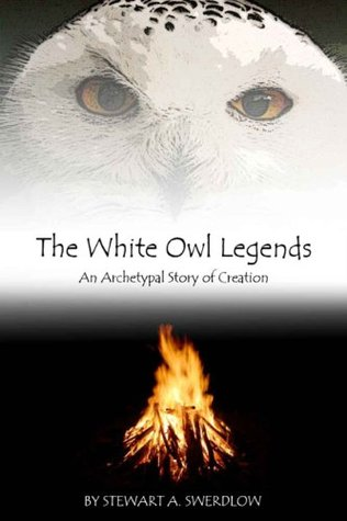 The White Owl Legends:An Archetypal Story of Creation