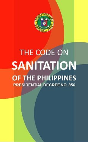 The Code on Sanitation of the Philippines (PD 856)