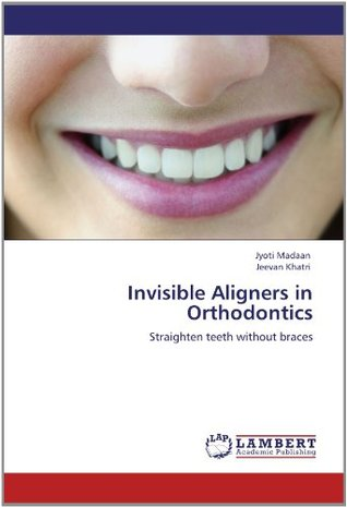 Invisible Aligners in Orthodontics
