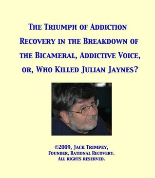 the-triumph-of-addiction-recovery-in-the-breakdown-of-the-bicameral-addictive-voice-or-who-killed-julian-jaynes