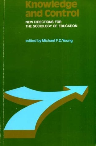 Knowledge and Control: New Directions for the Sociology of Education