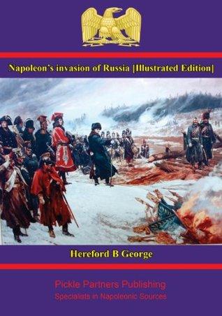 Napoleon's invasion of Russia [Illustrated Edition]