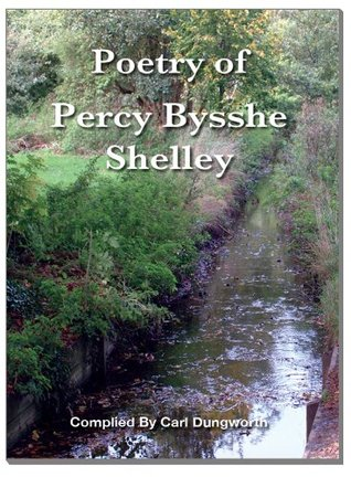 TheBook of Poetry and The Life Biography of Percy Bysshe Shelley including a huge collection of romanticism poems