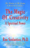 The Magic of Creativity: A Spiritual Power (The Wisdom of The Guides: The Retreat Series)