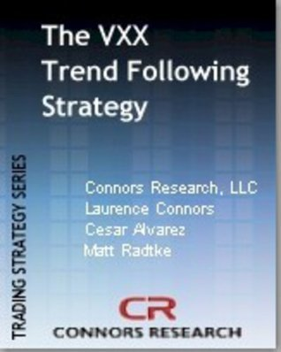 The VXX Trend Following Strategy (Connors Research Trading Strategy Series)