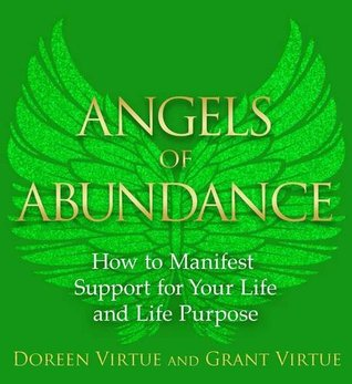 Angels of Abundance: Heaven's 11 Messages to Help You Manifest Support, Supply and Every Form of Abundance