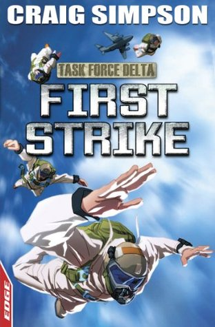 First Strike (EDGE: Task Force Delta, #3)