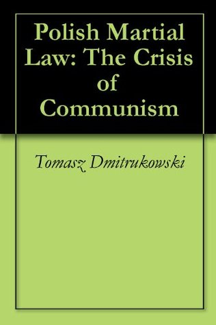 Polish Martial Law: The Crisis of Communism