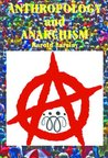 Anthropology And Anarchism