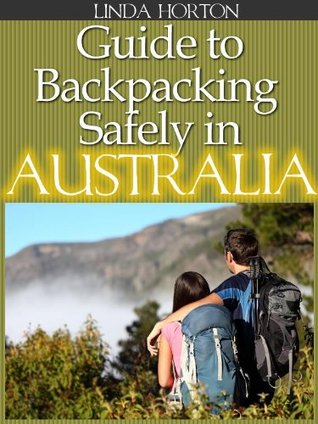 Guide to Backpacking Safely in Australia