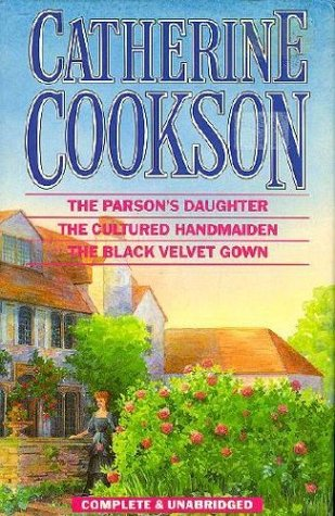 Catherine Cookson: 3 Complete Novels