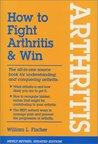 How To Fight Arthritis & Win