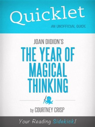 Quicklet on The Year of Magical Thinking by Joan Didion (Book Summary)