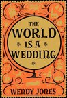 The World is a Wedding (Wilfred Price, #2)
