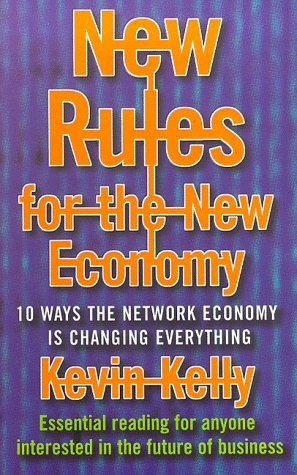 Ebook New Rules For The New Economy by Kevin Kelly read!