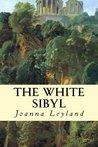 The White Sibyl (The Goddess Trilogy)