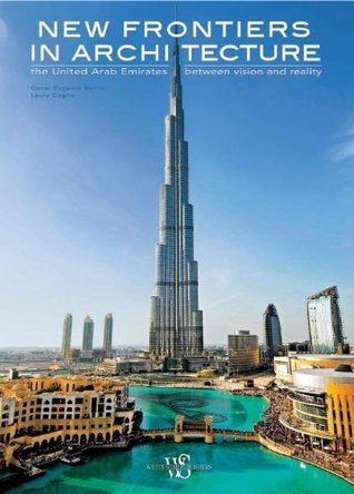 New Frontiers In Architecture: The United Arab Emirates Between Vision And Reality