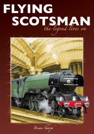 Flying Scotsman - The legend lives on