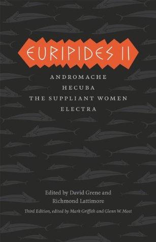Euripides II: Andromache, Hecuba, The Suppliant Women, Electra