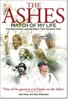 Ashes Match of My Life: Fourteen Ashes Legends Relive Their Greatest Test