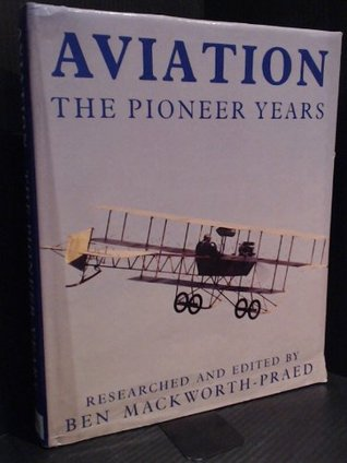 History of Aviation, A: The Pioneer Years