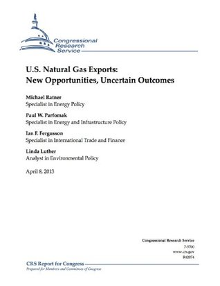U.S. Natural Gas Exports: New Opportunities, Uncertain Outcomes